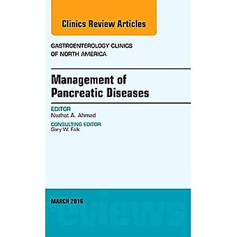 Management of Pancreatic Diseases, An Issue of Gastroenterology Clinics of North America (The Clinics:� Internal Medicine)