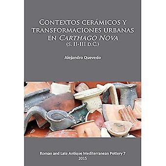 Contextos Ceramicos y Transformaciones Urbanas en Carthago Nova (S. II-III D.C.) (Roman and Late Antique Mediterranean...