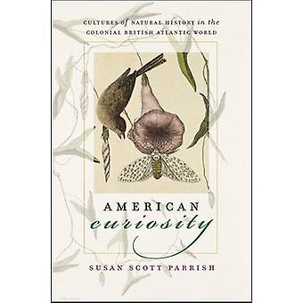 Amerikkalainen uteliaisuus - Luonnonhistorian kulttuurit siirtomaa-Britissä