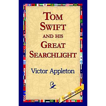 Tom Swift and His Great Searchlight by Victor II Appleton - 978142181