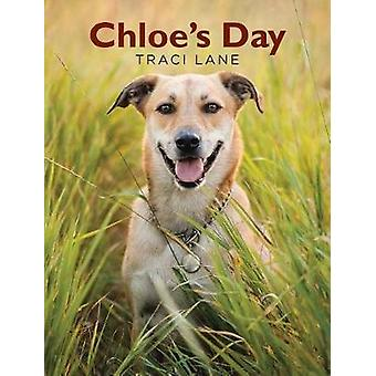Chloe's Day by Traci Lane - 9781640824157 Book