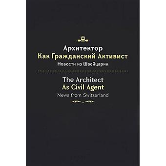 THE ARCHITECT AS CIVIL AGENT