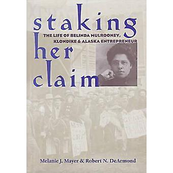 Staking Her Claim door Melanie J. Mayer