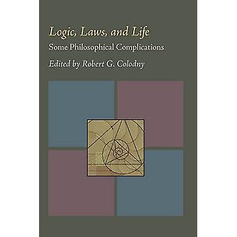 Logic Laws and Life by Robert G. Colodny
