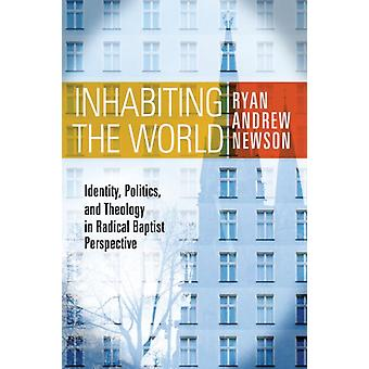 Inhabiting the World by Ryan Andrew Newson