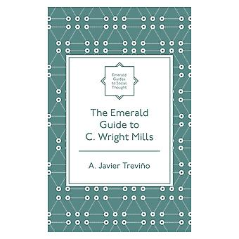 The Emerald Guide to C. Wright Mills by A. Javier Trevino