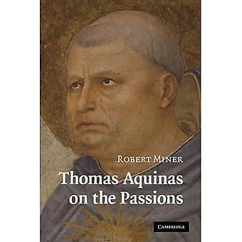 Thomas Aquinas on the Passions: A Study of Summa Theologiae, 1a2ae 22-48
