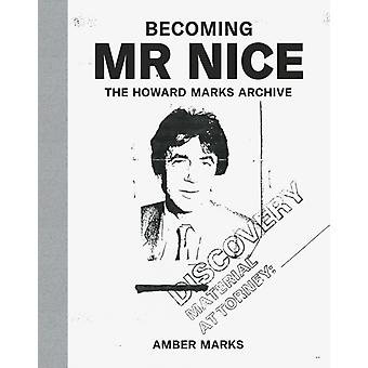 Becoming Mr Nice by Amber Marks