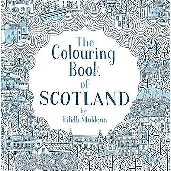 The Colouring Book of Scotland Colouring Books