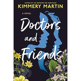 Doctors And Friends by Kimmery Martin
