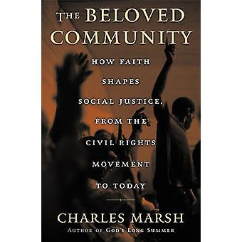 La communauté bien-aimée - comment la foi façonne la Justice sociale - de la Civ