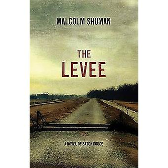 The Levee - A Novel of Baton Rouge by Malcolm Shuman - 9780897335836 B