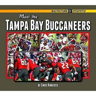 Meet the Tampa Bay Buccaneers by Zack Burgess - 9781599537276 Book