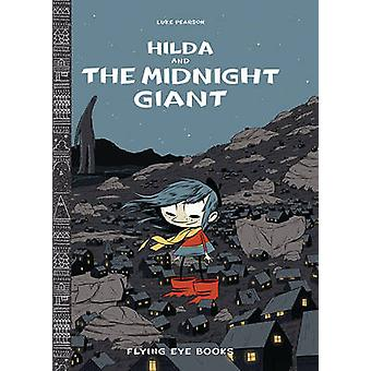 Hilda and the Midnight Giant by Luke Pearson - 9781909263796 Book