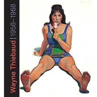 Wayne Thiebaud - 1958-1968 par Rachel Teagle - livre 9780520294462