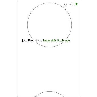Impossible Exchange by Jean Baudrillard - 9781844677917 Book