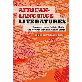 African-Language Literatures - Perspectives on Isizulu Fiction and Pop
