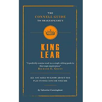 The Connell Guide to Shakespeare's King Lear by Valentine Cunningham