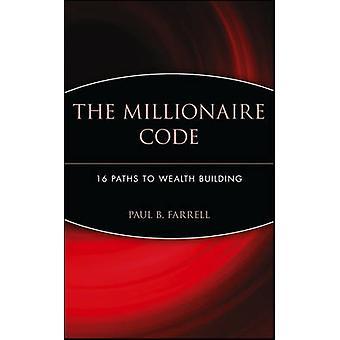 El código millonario - 16 rutas de acceso al edificio de la riqueza por Paul B. Farrell
