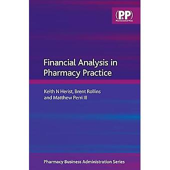 Financial Analysis in Pharmacy Practice by Keith N. Herist - Brent L.