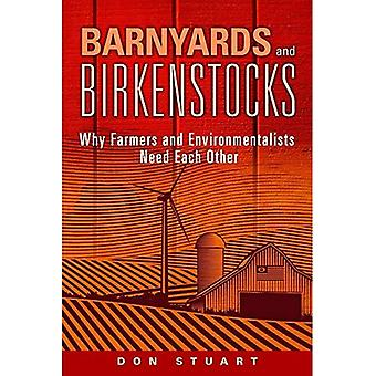 Barnyards and Birkenstocks: Why Farmers and Environmentalists Need Each Other