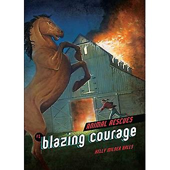 #01 Blazing Courage (Animal Rescues)