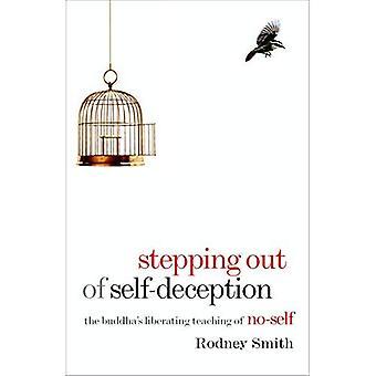 Stepping ur självbedrägeri: Buddha befriande undervisning i No-Self