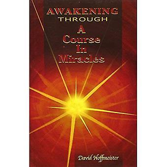 Erwachen durch ein Kurs in wundern
