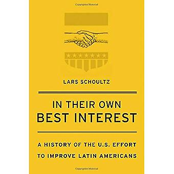 In Their Own Best Interest: A History of the� U.S. Effort to Improve Latin Americans