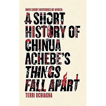 Lyhyt historia Chinua Achebe asioita hajota (Ohio lyhyt historia Afrikan)