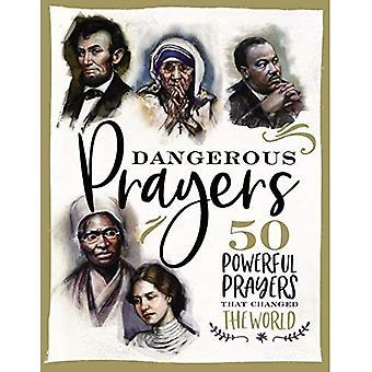 Farliga böner: 50 kraftfulla böner som förändrade världen