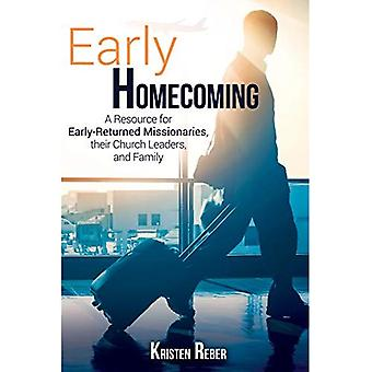 Early Homecoming: A Resource for Early-Returned Missionaries, Their Church Leaders, and Family