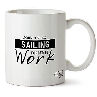 Hippowarehouse Nato per andare a vela costretti a lavorare stampato Mug tazza ceramica 10oz