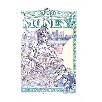 The Oxford Book of Money by Jackson & Kevin