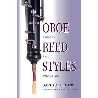 Oboe Reed stilar teori och praktik av Ledet & David A.