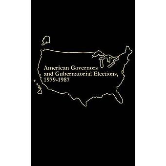 American Governors and Gubernatorial Elections 19791987 by Mullaney & Marie