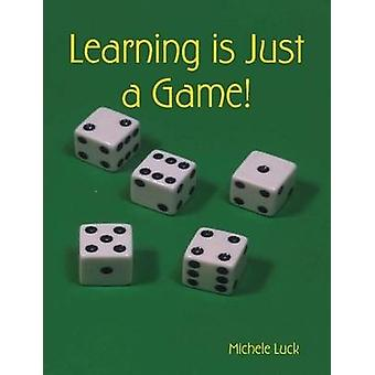 Learning is Just a Game by Luck & Michele