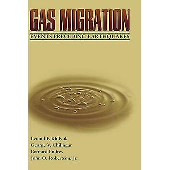 Gas Migration Events Preceding Earthquakes by Khilyuk & Leonid F.
