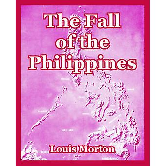 Fall of the Philippines The by Morton & Louis