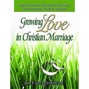 Växande kärlek i kristna äktenskap tredje upplagan pastorer Manual av Ives & Jane P.