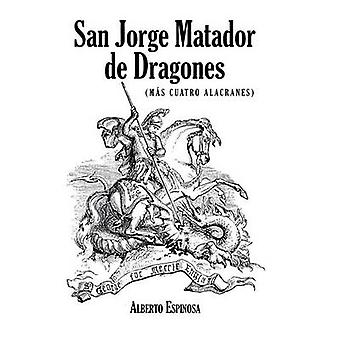 San Jorge Matador de Dragones Ms Cuatro Alacranes von & Alberto Espinosa