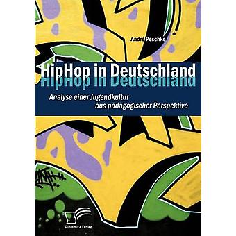 HipHop en Deutschland analiza einer Jugendkultur aus pdagogischer perspectivas de Peschke y Andr