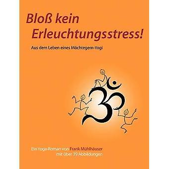Blo kein Erleuchtungsstress by Mhlhuser & Frank