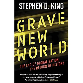 Grave New World - la fine della globalizzazione - il ritorno della storia di