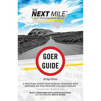 The Next Mile - Goer Guide All-Age Edition - A Practical Short-Term Mi