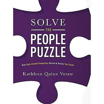 Solve the People Puzzle - How High-Growth Companies Attract & Retain T