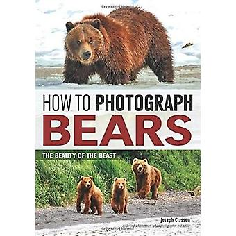 How to Photograph Bears - The Beauty of the Beast by Joseph F. Rev. Cl