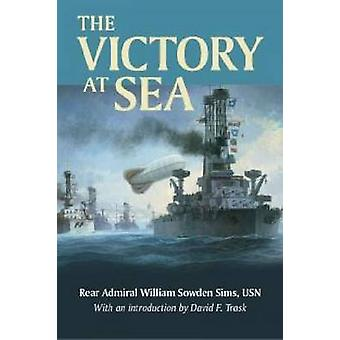 The Victory at Sea by William Sowden Sims - 9781682471999 Book