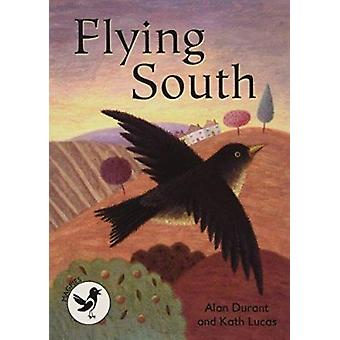 Flying South by Alan Durant - Kath Lucas - 9781783224104 Book