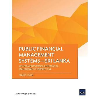 Public Financial Management Systems - Sri Lanka - Key Elements from a